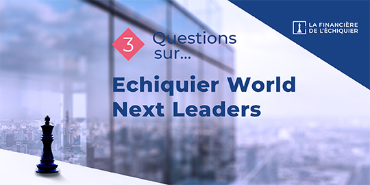 3 questions sur... Echiquier World Next Leaders
